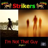 Play & Download I'm Not That Guy by The Strikers | Napster