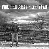 Play & Download Ah, Yeah by Phil Pritchett | Napster