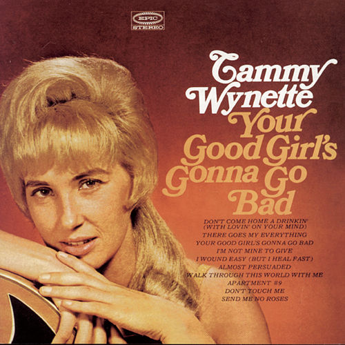 Play & Download Your Good Girl's Gonna Go Bad by Tammy Wynette | Napster