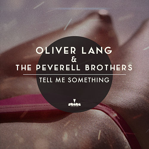 Tell Me Something (Original Mix) by Oliver Lang