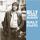 Play & Download Salt Of The Earth by Billy Joe Shaver | Napster