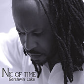 Play & Download Nic of Time by Gershwin Lake | Napster