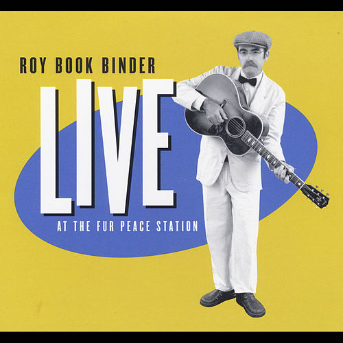 Live At the Fur Peace Station by Roy Bookbinder