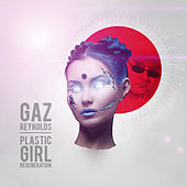 Plastic Girl (Regeneration) by Gaz Reynolds