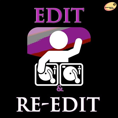 Play & Download Edit & Re-Edit (A Colombo's Touch Versions) by Various Artists | Napster