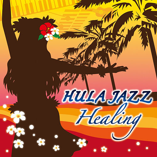 Play & Download Hula Jazz Healing by Mariko Awada | Napster