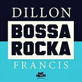 Play & Download Bossa Rocka EP by Dillon Francis | Napster