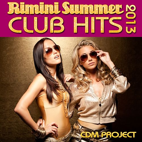 Rimini Summer Club Hits 2013 by CDM Project