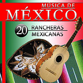 Play & Download Música de México. 20 Rancheras Mexicanas by Various Artists | Napster