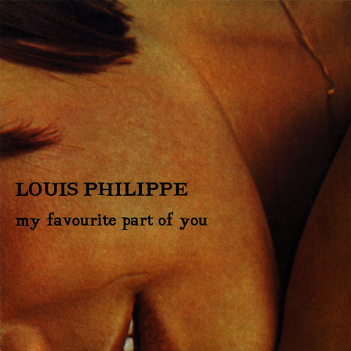 My Favourite Part Of You by louis philippe