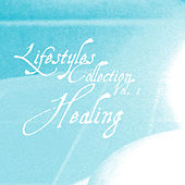 Lifestyles Collection Vol. 1: Healing by Kenneth Preston