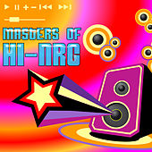 Play & Download Masters Of Hi-Nrg by Various Artists | Napster