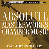 Absolute Masterworks - Chamber Music by Various Artists