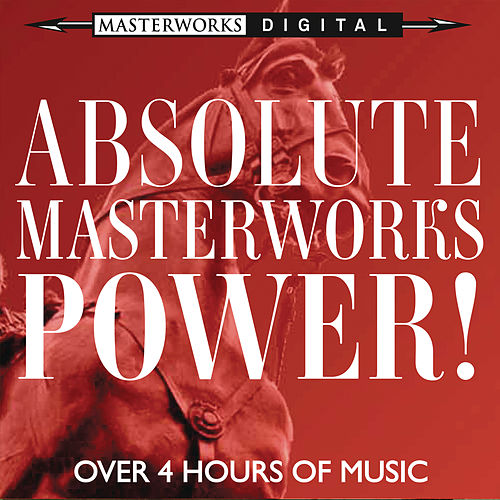 Play & Download Absolute Masterworks - Power! by Various Artists | Napster