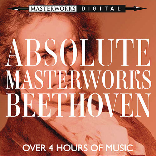 Play & Download Absolute Masterworks - Beethoven by Various Artists | Napster