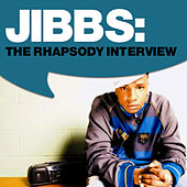 Jibbs: The Rhapsody Interview by Jibbs