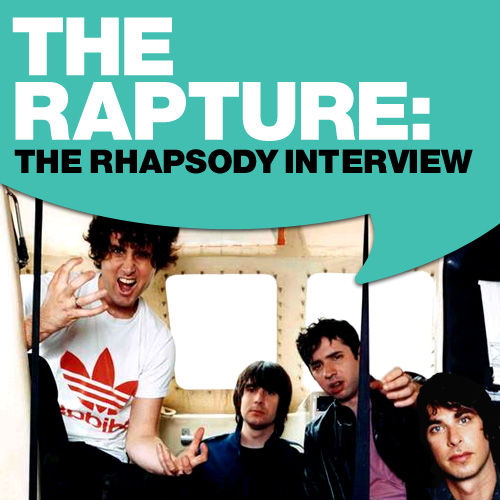 The Rapture: The Rhapsody Interview by The Rapture