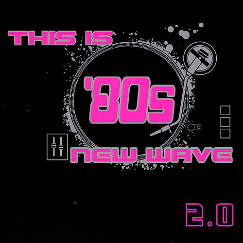 Play & Download This Is '80s New Wave 2.0 by Various Artists | Napster