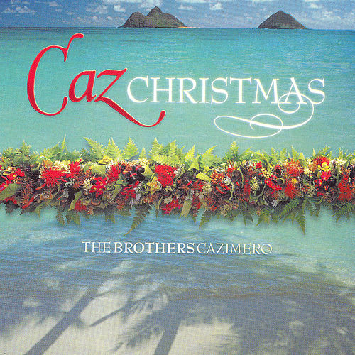 Caz Christmas by The Brothers Cazimero