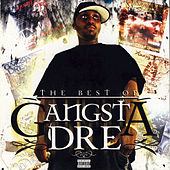 Play & Download The Best of Gangsta Dre by Gangsta Dre | Napster