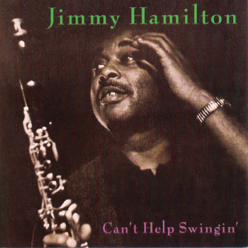 Play & Download Can't Help Swingin' by Jimmy Hamilton | Napster