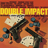 Play & Download Double Impact: More Themes from Tv Series by Buddy Morrow | Napster