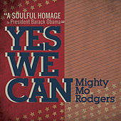 Play & Download Yes We Can by Mighty Mo Rodgers | Napster