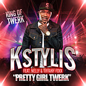 Play & Download Pretty Girl Twerk (feat. Nelly & Tiffany Foxx) by Kstylis | Napster