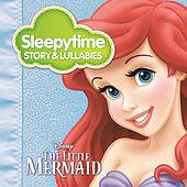 Play & Download Sleepytime Story & Lullabies: The Little Mermaid by Various Artists | Napster