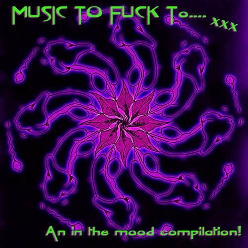 Play & Download Music to Fuck To.... by Various Artists | Napster