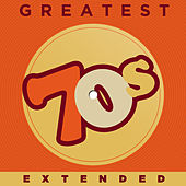 Play & Download Greatest 70s Extended by Various Artists | Napster