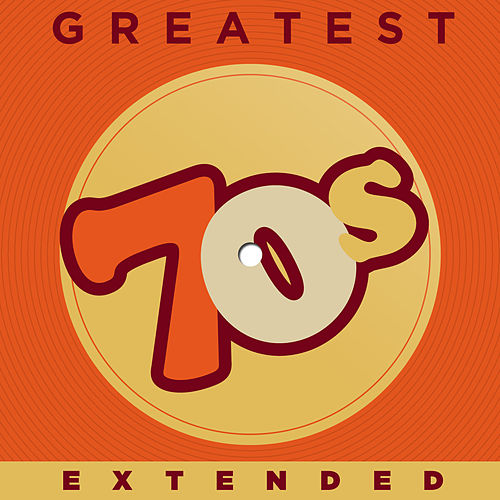 Play & Download Greatest 70s Extended by Various Artists   Napster