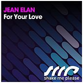 Play & Download For Your Love by Jean Elan | Napster