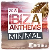 Play & Download Ibiza Summer 2013 Anthems: Minimal - EP by Various Artists | Napster