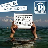 Acid 2013 - EP by The Kicks