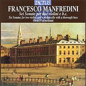 Play & Download Manfredini: Sei Sonate per due violini e basso continuo by Orfei Farnesiani | Napster