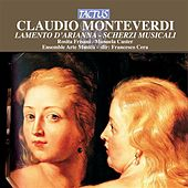 Play & Download Monteverdi: Lamento d'Arianna - Scherzi musicali cioe arie et madrigali by Various Artists | Napster