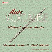 Play & Download Flute Vocalise: Beloved Concert Classics by Kenneth Smith | Napster