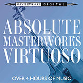 Play & Download Absolute Masterworks - Virtuoso by Various Artists | Napster