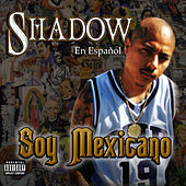 Soy Mexicano by Mr. Shadow