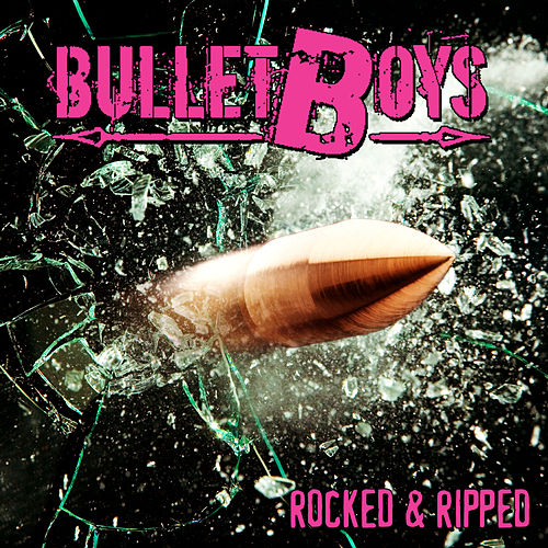 Play & Download Rocked & Ripped by Bulletboys | Napster