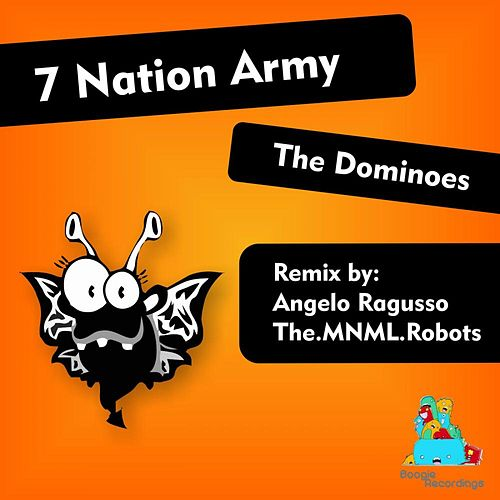 Play & Download 7 Nation Army by The Dominoes | Napster