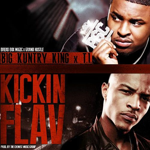Play & Download Kickin' Flav (feat. T.I.) by Big Kuntry King | Napster