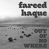 Play & Download Out of Nowhere by Fareed Haque | Napster