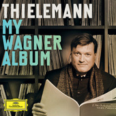 Play & Download Thielemann - My Wagner Album by Various Artists | Napster