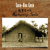 Shih-Hui Chen: Returning Souls by Various Artists