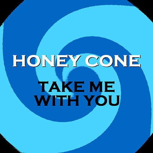 Play & Download Take Me With You by Honey Cone | Napster