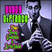 Play & Download Plays Benny Goodman & Artie Shaw by Buddy DeFranco | Napster