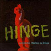 Play & Download Accidental Meeting Of Minds by Hinge | Napster