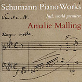 Schumann Piano Works by Amalie Malling